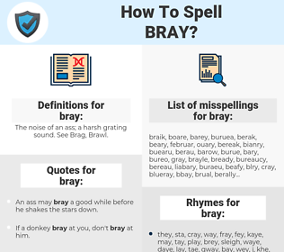 bray, spellcheck bray, how to spell bray, how do you spell bray, correct spelling for bray