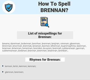 Brennan, spellcheck Brennan, how to spell Brennan, how do you spell Brennan, correct spelling for Brennan