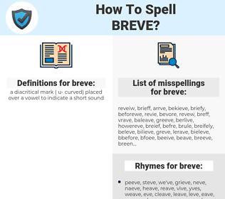 breve, spellcheck breve, how to spell breve, how do you spell breve, correct spelling for breve