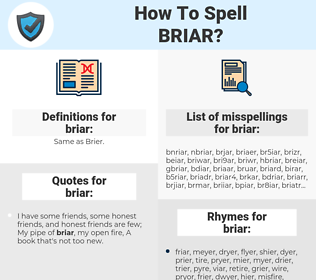 briar, spellcheck briar, how to spell briar, how do you spell briar, correct spelling for briar