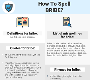 bribe, spellcheck bribe, how to spell bribe, how do you spell bribe, correct spelling for bribe