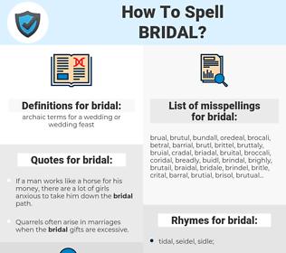 bridal, spellcheck bridal, how to spell bridal, how do you spell bridal, correct spelling for bridal