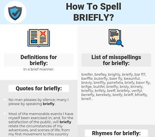 briefly, spellcheck briefly, how to spell briefly, how do you spell briefly, correct spelling for briefly