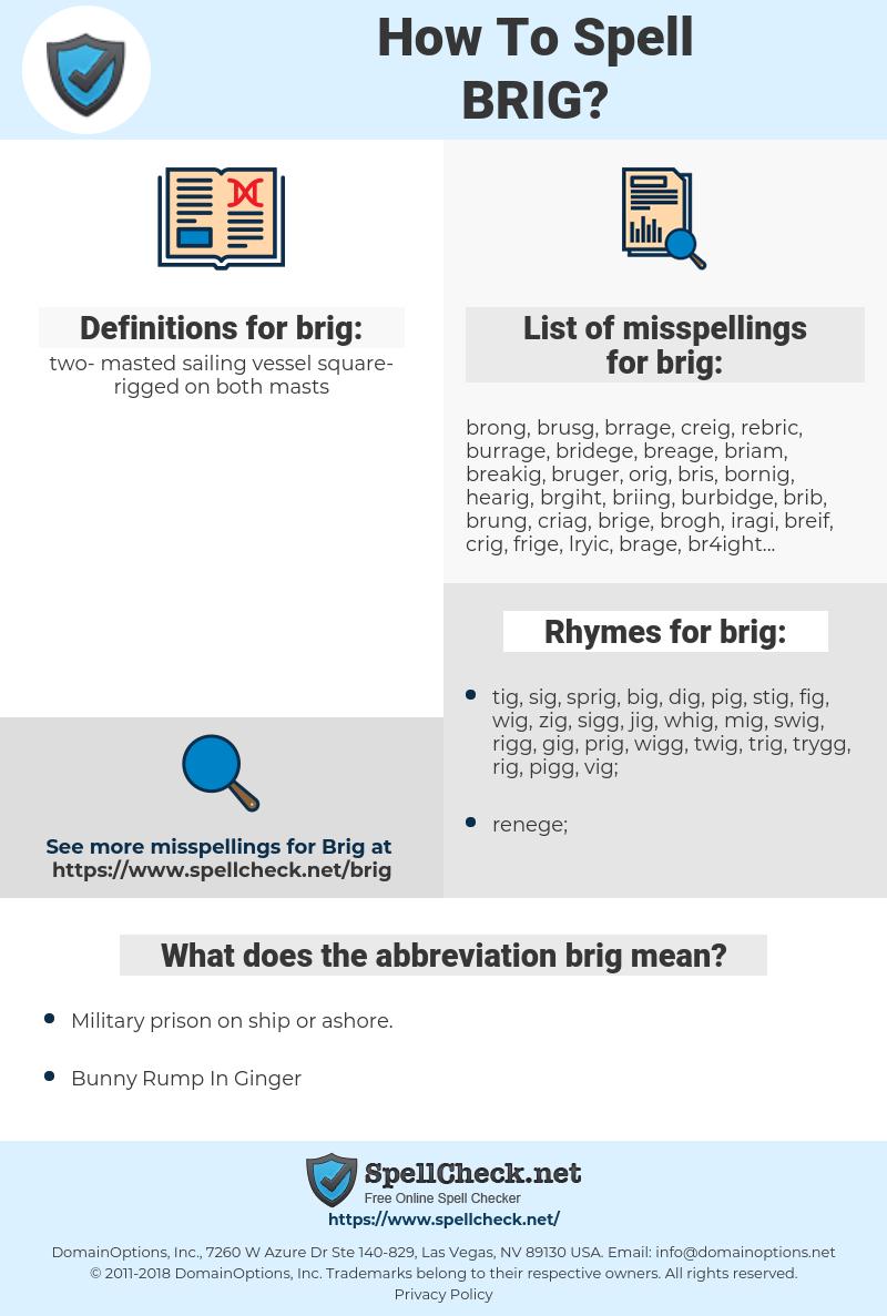 brig, spellcheck brig, how to spell brig, how do you spell brig, correct spelling for brig
