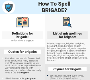 brigade, spellcheck brigade, how to spell brigade, how do you spell brigade, correct spelling for brigade