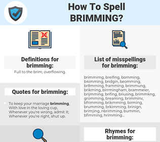 brimming, spellcheck brimming, how to spell brimming, how do you spell brimming, correct spelling for brimming