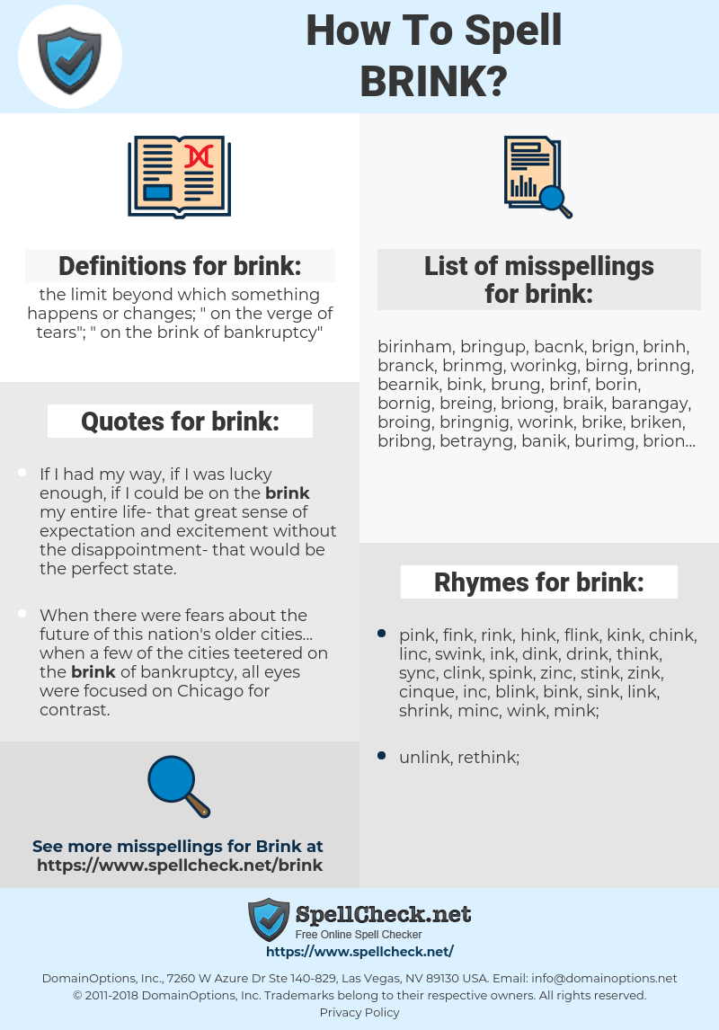 brink, spellcheck brink, how to spell brink, how do you spell brink, correct spelling for brink