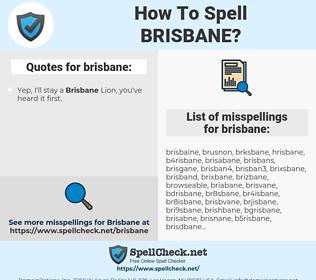 brisbane, spellcheck brisbane, how to spell brisbane, how do you spell brisbane, correct spelling for brisbane