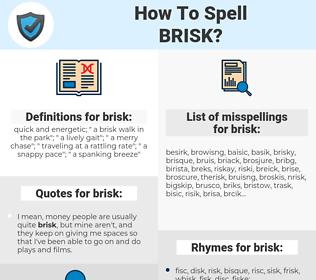 brisk, spellcheck brisk, how to spell brisk, how do you spell brisk, correct spelling for brisk