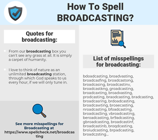 broadcasting, spellcheck broadcasting, how to spell broadcasting, how do you spell broadcasting, correct spelling for broadcasting