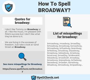 broadway, spellcheck broadway, how to spell broadway, how do you spell broadway, correct spelling for broadway