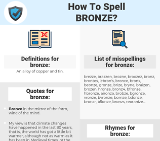 bronze, spellcheck bronze, how to spell bronze, how do you spell bronze, correct spelling for bronze