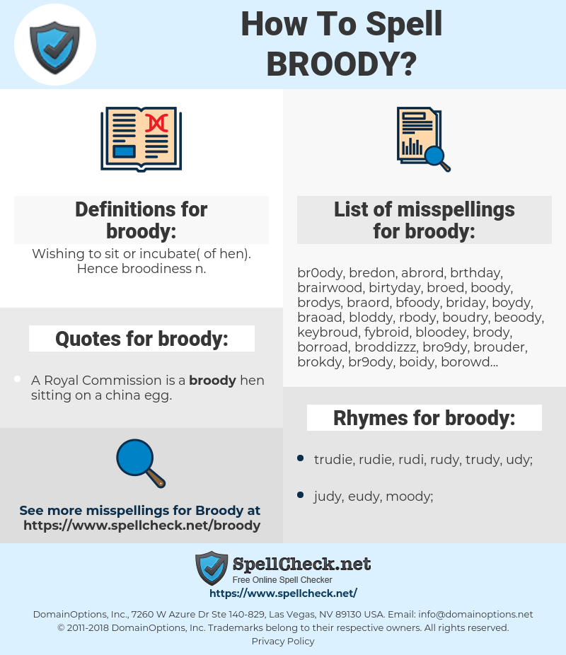broody, spellcheck broody, how to spell broody, how do you spell broody, correct spelling for broody