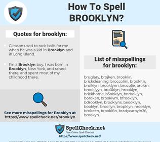 brooklyn, spellcheck brooklyn, how to spell brooklyn, how do you spell brooklyn, correct spelling for brooklyn