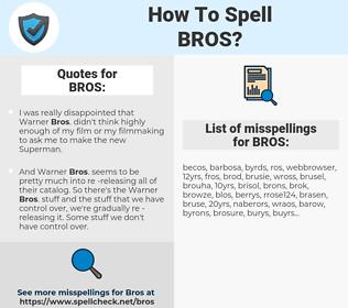 BROS, spellcheck BROS, how to spell BROS, how do you spell BROS, correct spelling for BROS