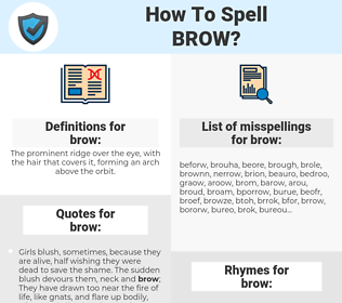 brow, spellcheck brow, how to spell brow, how do you spell brow, correct spelling for brow