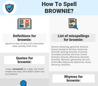 brownie, spellcheck brownie, how to spell brownie, how do you spell brownie, correct spelling for brownie