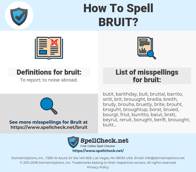 bruit, spellcheck bruit, how to spell bruit, how do you spell bruit, correct spelling for bruit