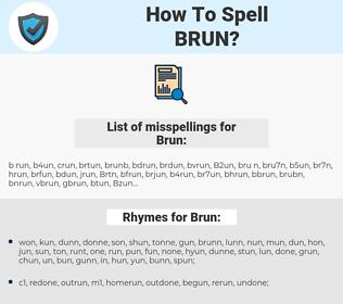 Brun, spellcheck Brun, how to spell Brun, how do you spell Brun, correct spelling for Brun