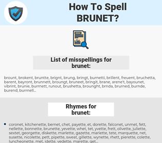 brunet, spellcheck brunet, how to spell brunet, how do you spell brunet, correct spelling for brunet