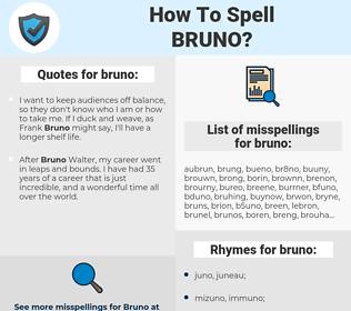 bruno, spellcheck bruno, how to spell bruno, how do you spell bruno, correct spelling for bruno