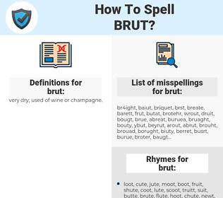 brut, spellcheck brut, how to spell brut, how do you spell brut, correct spelling for brut