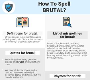 brutal, spellcheck brutal, how to spell brutal, how do you spell brutal, correct spelling for brutal