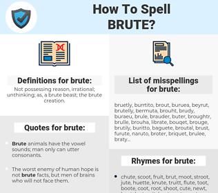 brute, spellcheck brute, how to spell brute, how do you spell brute, correct spelling for brute