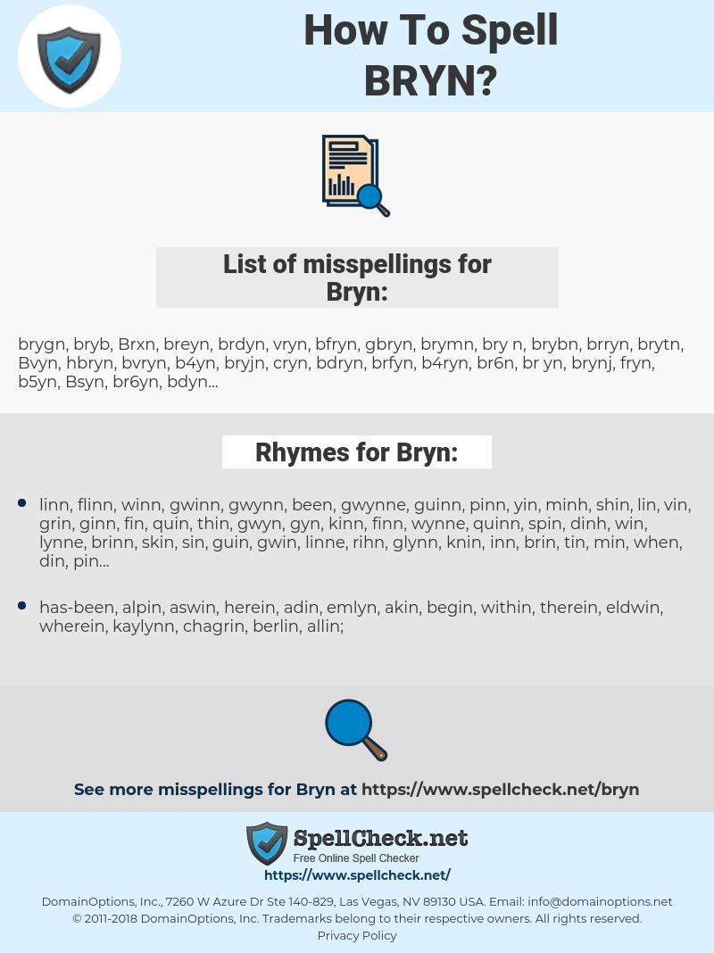 Bryn, spellcheck Bryn, how to spell Bryn, how do you spell Bryn, correct spelling for Bryn