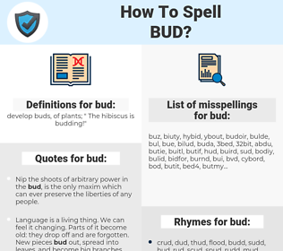 bud, spellcheck bud, how to spell bud, how do you spell bud, correct spelling for bud