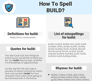 build, spellcheck build, how to spell build, how do you spell build, correct spelling for build