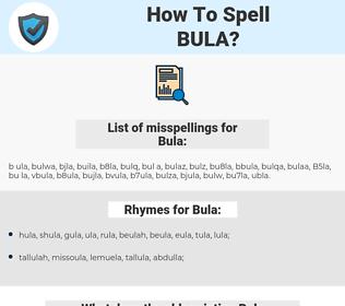 Bula, spellcheck Bula, how to spell Bula, how do you spell Bula, correct spelling for Bula