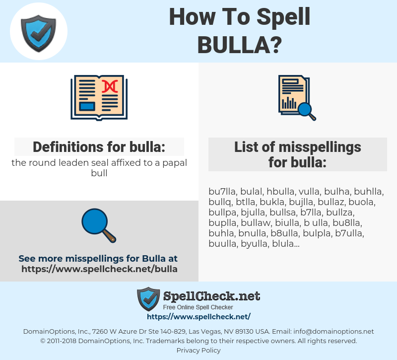 bulla, spellcheck bulla, how to spell bulla, how do you spell bulla, correct spelling for bulla