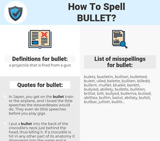 bullet, spellcheck bullet, how to spell bullet, how do you spell bullet, correct spelling for bullet