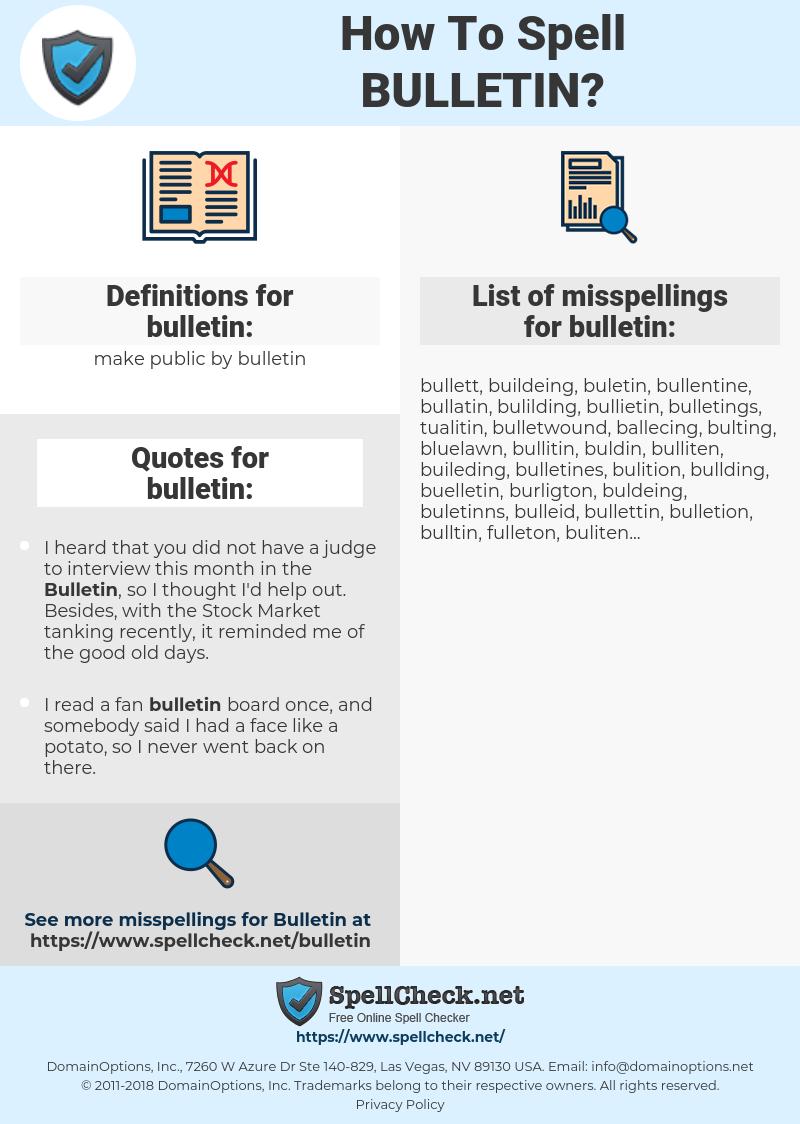 bulletin, spellcheck bulletin, how to spell bulletin, how do you spell bulletin, correct spelling for bulletin