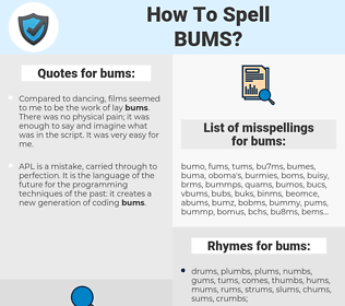 bums, spellcheck bums, how to spell bums, how do you spell bums, correct spelling for bums