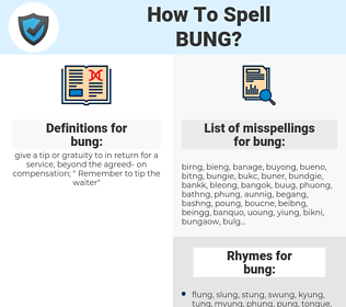 bung, spellcheck bung, how to spell bung, how do you spell bung, correct spelling for bung