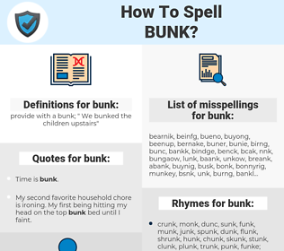 bunk, spellcheck bunk, how to spell bunk, how do you spell bunk, correct spelling for bunk