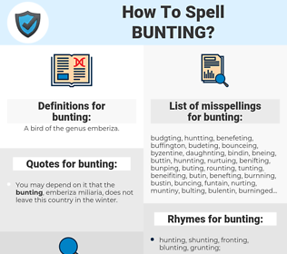 bunting, spellcheck bunting, how to spell bunting, how do you spell bunting, correct spelling for bunting