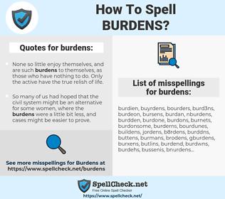 burdens, spellcheck burdens, how to spell burdens, how do you spell burdens, correct spelling for burdens