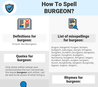 burgeon, spellcheck burgeon, how to spell burgeon, how do you spell burgeon, correct spelling for burgeon