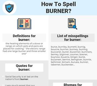 burner, spellcheck burner, how to spell burner, how do you spell burner, correct spelling for burner