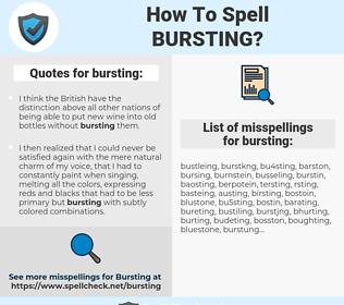 bursting, spellcheck bursting, how to spell bursting, how do you spell bursting, correct spelling for bursting
