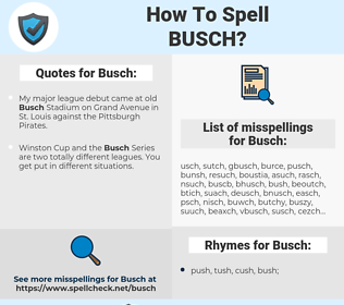 Busch, spellcheck Busch, how to spell Busch, how do you spell Busch, correct spelling for Busch