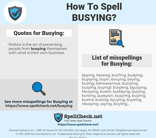 Busying, spellcheck Busying, how to spell Busying, how do you spell Busying, correct spelling for Busying