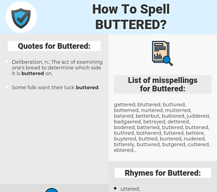 Buttered, spellcheck Buttered, how to spell Buttered, how do you spell Buttered, correct spelling for Buttered