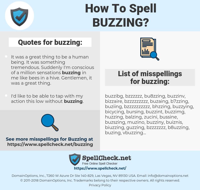 buzzing, spellcheck buzzing, how to spell buzzing, how do you spell buzzing, correct spelling for buzzing
