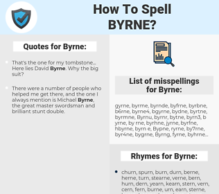 Byrne, spellcheck Byrne, how to spell Byrne, how do you spell Byrne, correct spelling for Byrne
