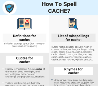 cache, spellcheck cache, how to spell cache, how do you spell cache, correct spelling for cache