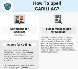 Cadillac, spellcheck Cadillac, how to spell Cadillac, how do you spell Cadillac, correct spelling for Cadillac